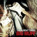 The Almost Three - BIG MUFF - Onlinecover