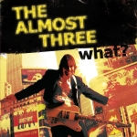 The Almost Three - What? - Onlinecover